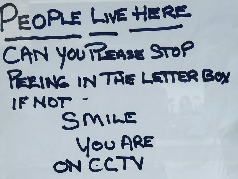 Can you please stop peeing in the letterbox. If not, smile you are on CCTV (sign in Dartford)